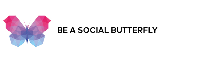 Be a social butterfly